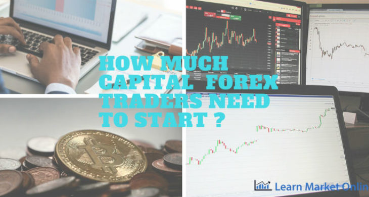 How much capital forex traders need to start?