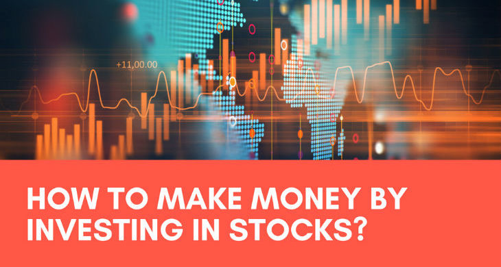 How to make money by investing in stocks?